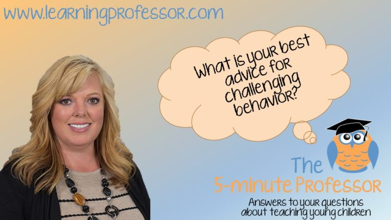 What is my best advice for challenging behaviors?